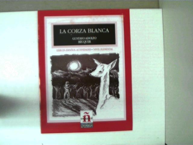 La Corza Blanca, Leer en Espanol-Actividades - Nivel elemental; Buchdeckel mit etwas Gebrauchsspuren, ansonsten gutes Exemplar,
