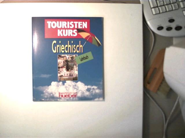 Autorenkollektiv: Touristenkurs - Griechisch, Lehrbuch, 1.Auflage, gutes Exemplar,