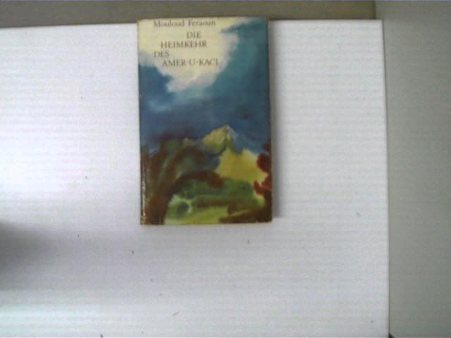 Die Heimkehr des Amer-U-Kaci; 1. Auflage, oberer Seitenschnitt grau gefärbt, Ecken und Kanten gering angestoßen, Buchdeckel mit einigen Gebrauchsspuren, Seitenschnitt fleckig, ansonsten altersentsprechend gutes Exemplar,