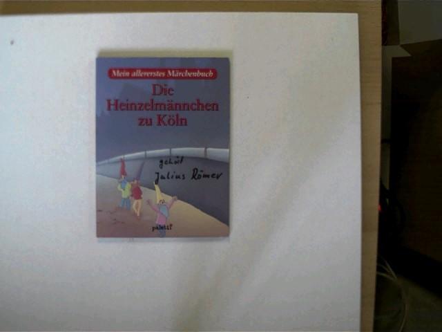 Die Heinzelmännchen zu Köln, Mein allererstes Märchenbuch, Buchdeckel vorne mit einem Namenszug, ansonsten gutes Exemplar,