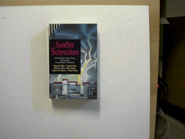 Sanfter Schrecken - Unheimliche Crime Stories, für Freunde der gepflegten Gänsehaut, Buchrücken mit Knickspuren, Buchschnitt oben mit einem Strich, ansonsten gutes Exemplar,