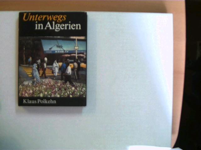 Unterwegs in Algerien, 2. Auflage, gutes Exemplar,