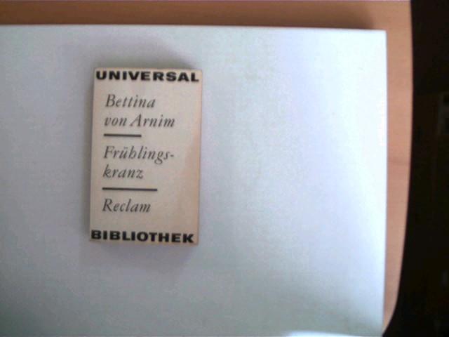 Clemens Brentanos Frühligskranz, aus Jugendbriefen ihm geflochten, wie er selbst schriftlich verlangte, 1. Auflage, gutes Exemplar,