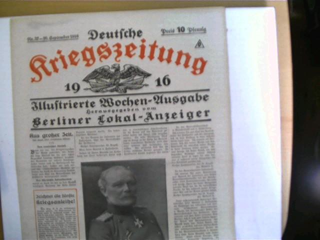 Autorenkollektiv: Deutsche Kriegszeitung Nr. 37, 10. September 1916, Illustrierte Wochen-Ausgabe, gutes Exemplar,