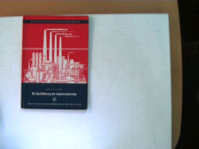 Die Buchführung der Industriebetriebe, 35. Auflage, Buchdeckel mit leichten Gebrauchsspuren, ansonsten gutes Exemplar,