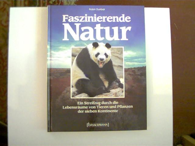 Faszinierende Natur; Ein Streifzug durch die Lebensräume von Tieren und Pflanzen der sieben Kontinente; Buchdeckel mit etwas Gebrauchsspuren, ansonsten altersentsprechend gutes Exemplar,