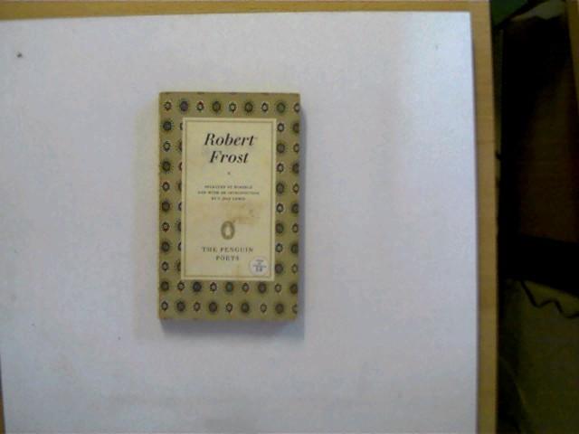 Robert Frost (D27), The Penguin Poets, Buchdeckel mit einigen leichten Gebrauchsspuren u. wenig beschmutzt, erste Seite mit einem Schriftzug u. Buchschnitt mit wenigen Wasserflecken, ansonsten altersentsprechend gutes Exemplar,