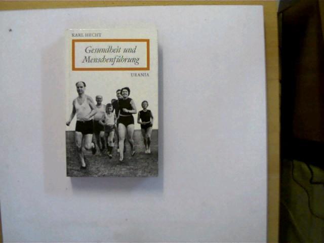 Gesundheit und Menschenführung, 2.Auflage, Buchrücken ein Stück abgenutzt, ansonsten altersentsprechend gutes Exemplar,