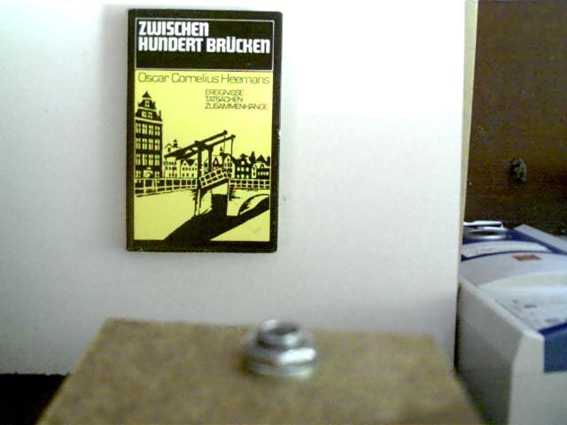 Zwischen hundert Brücken, Ereignisse, Tatsachen, Zusammenhänge, 2. Auflage, gutes Exemplar,