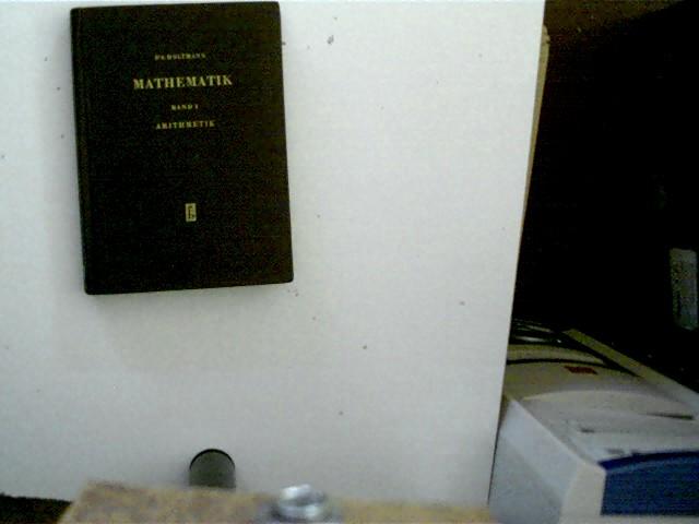 Mathematik, Band I: Arithmetik, 5. Auflage, gutes Exemplar,