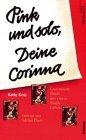 Pink und solo, Deine Corinna : unzensierte Briefe aus einem Single-Leben. [Aus dem Engl. von Antje Balters], ABC-Team ; 005,