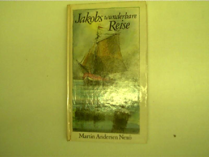 Jakobs wunderbare Reise, Eine Auswahl, 1. Auflage, weißer Hardcover,
