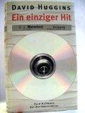 Ein einziger Hit : Roman. Dt. Erstausg., 1. Aufl.