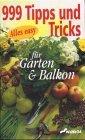 999 Tricks und Tipps für Garten und Balkon. Sophia und Johanna Baader, Alles easy 4. Auflage, grau-grüner Hardcover,
