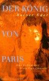 Der König von Paris : das Leben des Jean-Luc Loustic ; Roman, Paperback,