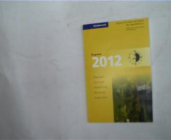 Schabernack - Zentrum für Praxis und Theorie der Jugendhilfe e.V., Programm 2012, Tagungen, Seminare, Fortbildung, Beratung, Supervision,