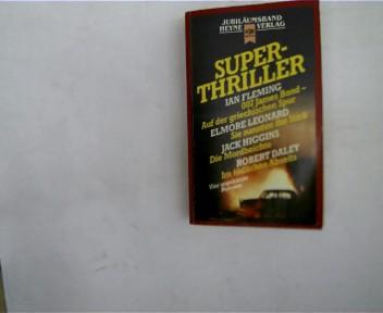 Super-Thriller : vier ungekürzte Romane, [Heyne-Bücher / 50] Heyne-Bücher : 50, Heyne-Jubiläumsbände ; Nr. 38 Paperback,