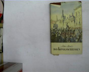 Das Königsschiessen, Roman aus dem alten Berlin, 1. Auflage