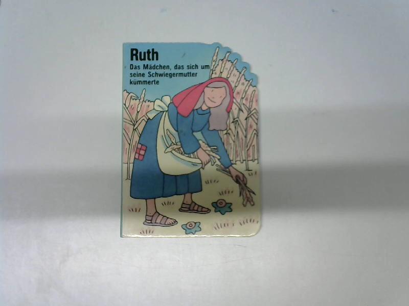 Ruth - das Mädchen, das sich um seine Schwiegermutter kümmerte;  alte Originalausgabe, - Dowley, Tim und Roma Bishop