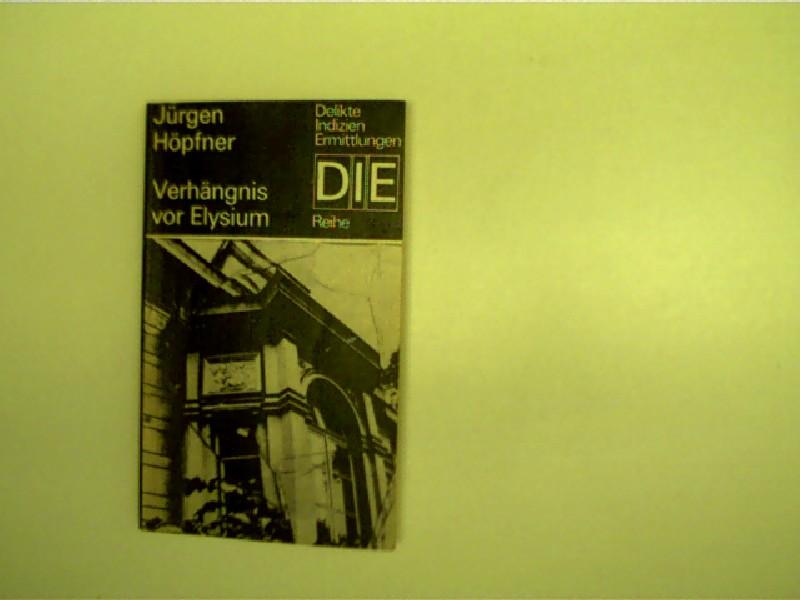 Verhängnis vor Elysium, Kriminalroman, aus der DDR - Taschenbuch - Krimireihe: DIE = Delikte, Indizien, Ermittlungen; wohl die 1. Auflage,