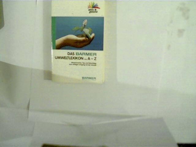 Das BARMER-Umweltlexikon von A - Z, Wissenswertes, Tips und Ratschläge zum richtigen Umgang mit der Umwelt, weißes Paperback,
