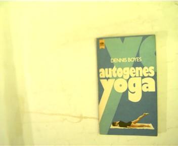 Autogenes Yoga - Praktische Übungsanleitungen für Tiefenentspannung im Liegen,