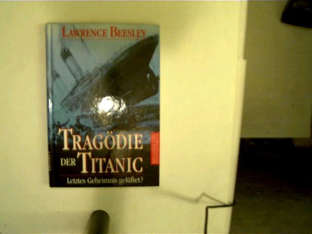 Tragödie der Titanic, Letztes Geheimnis gelüftet?, 2. Auflage,