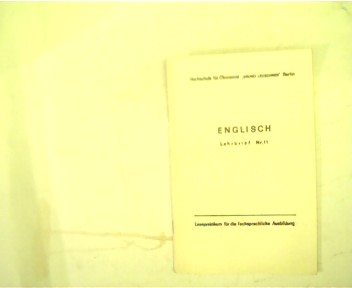 Englisch Lehrbrief Nr. 11 - Grundstudienrichtung Wirtschaftswissenschaften, Lesepraktikum für die fachsprachliche Ausbildung,