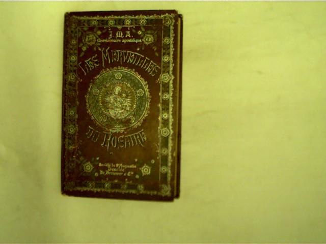 Les Merveilles du Rosaire, J.-M. A. Missionaire Apostolique,