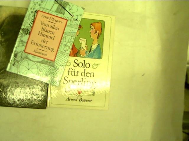 Sammlungen 3 x A. Bouvier: 1.Vom allzu blauen Himmel der Erinnerung; 2. Mein Generaldirektor; 3. Solo für den Sperling; , Konvolut Bücherpaket,