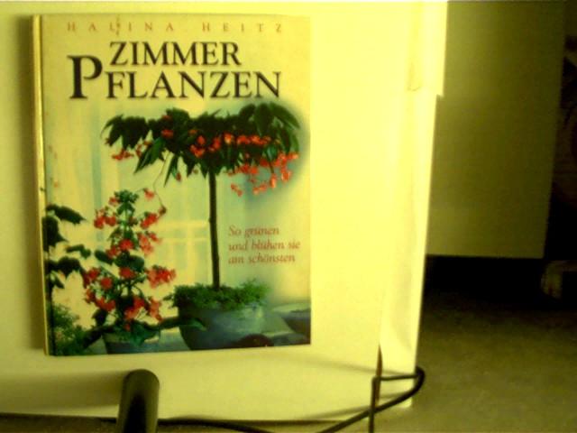 Zimmerpflanzen,So grünen und blühen sie am schönsten, Hardcover glanz,