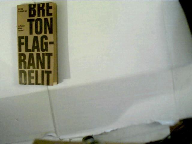 Andre Breton Flagrant delit, Libertes collection dirigee par Jean-Francois Revel 7, Paperback,