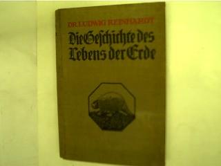 Reinhardt, Ludwig: Die Geschichte des Lebens der Erde,