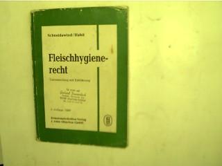 Fleischhygienerecht, Textsammling mit Einführung, 3. Aufl.,