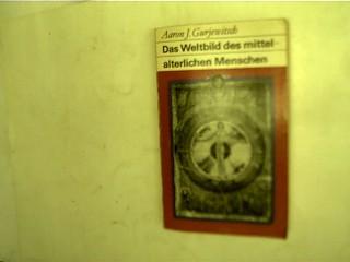 Das Weldbild des mittelalterlichen Menschen, 2. Aufl.,
