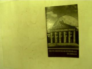 Die St.-Hedwigs-Kathedrale zu Berlin, 1. Auflage,