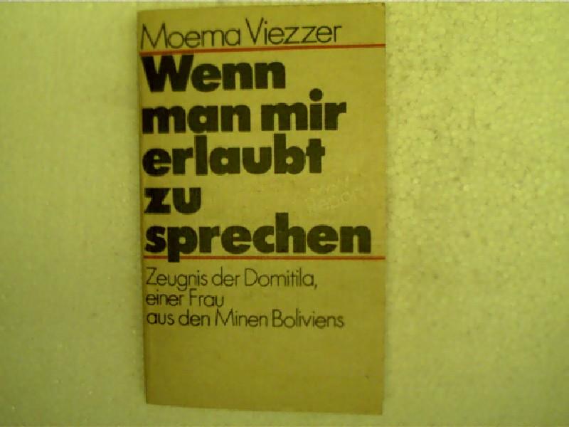Wenn man mir erlaubt zu sprechen, Zeugnis der Domitila, einer Frau aus den Minien Bolivienns, 1. Aufl.,