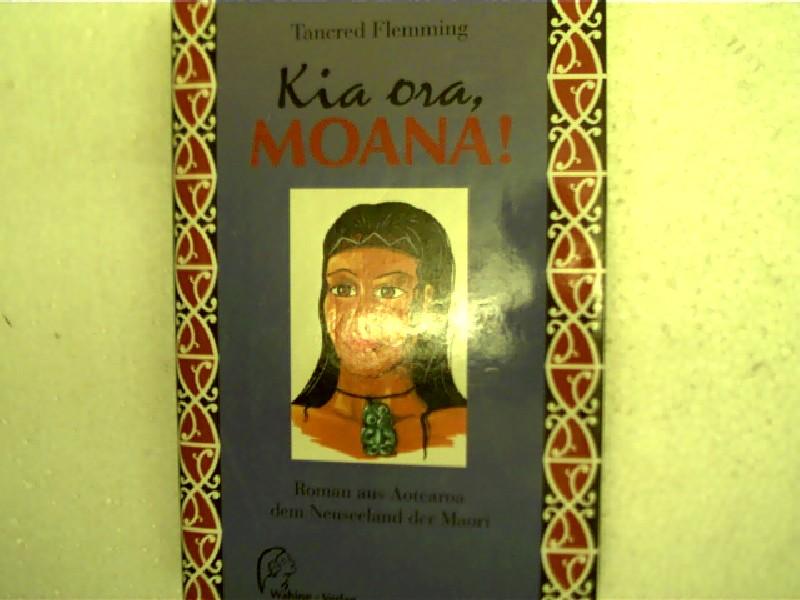 Kia ora, Moana!, Roman aus Aotearoa, dem Neuseeland der Maori,