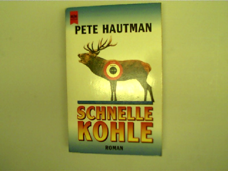 Schnelle Kohle, Roman, Dt. Erstausg.,