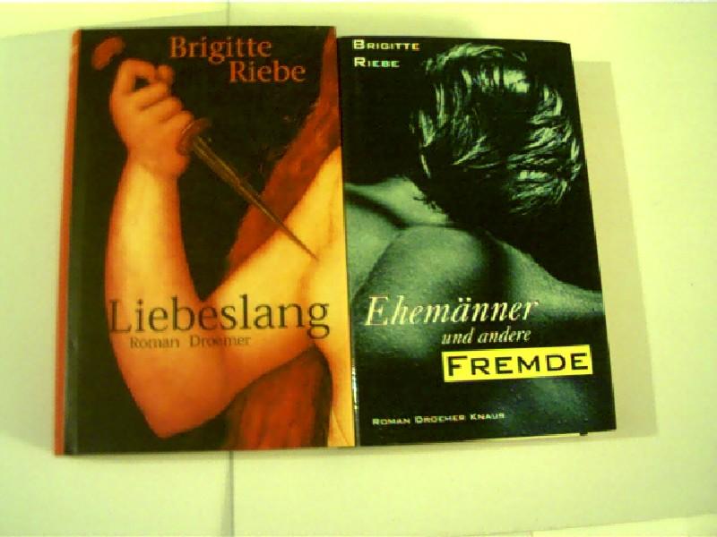 Riebe, Brigitte: Sammlung / Bücherpaket / Konvolut Bücher, 2 Bücher von Brigitte Riebe 1. Ehemänner und andere Fremde, 2. Liebeslang,
