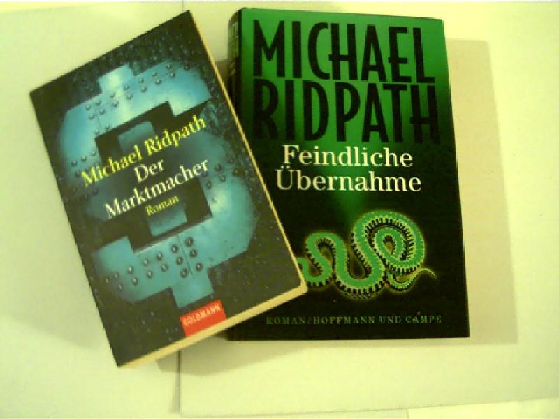 Sammlung / Bücherpaket / Konvolut Bücher, 2 Bücher von Michael Ridpath 1. Der Marktmacher, 2. Feindliche Umarmung,
