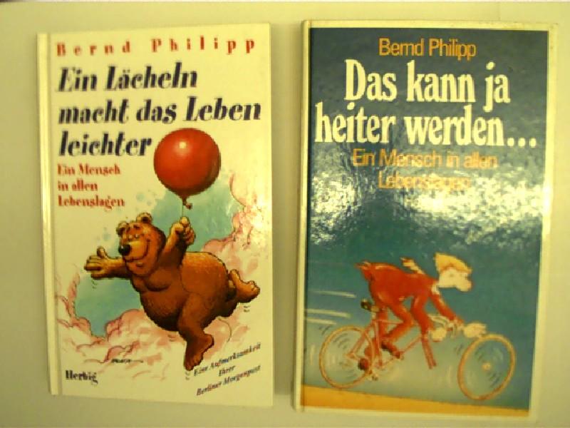 Sammlung / Bücherpaket / Konvolut Bücher, 2 Bücher von Bernd Philipp, 1. Ein Lächeln macht das Leben heiter, 2. Das kann ja heiter werden...,