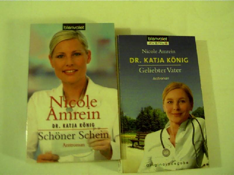 Sammlung / Bücherpaket / Konvolut Bücher, 2 Bücher von Nicole Amrein 1. Dr. Katja König: Geliebter Vater, 2. Dr. Katja König: Schöner Schein,