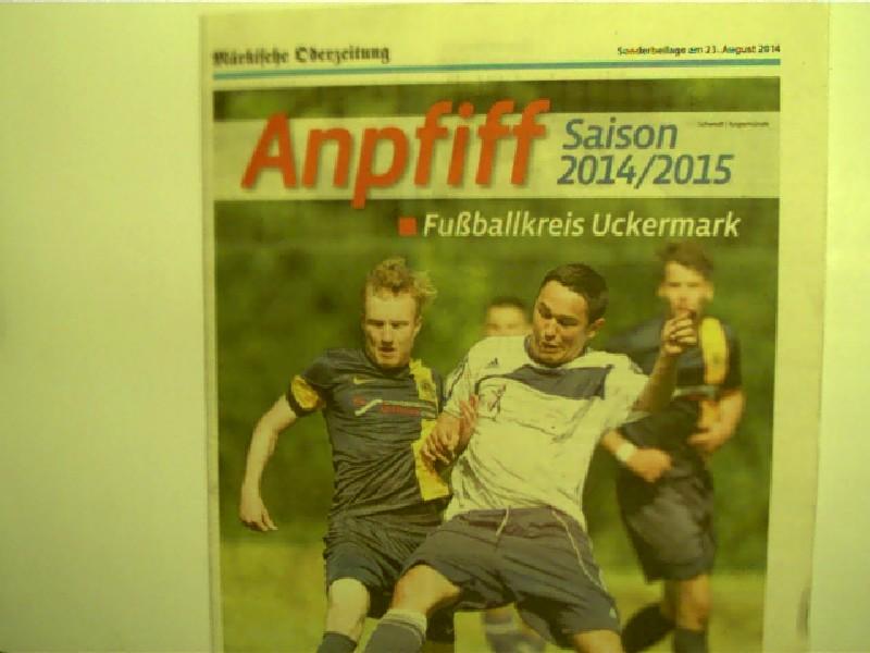 Märkische Oderzeitung - Sonderbeilage am 23. August 2014 - Anpfiff Saison 2014/2015 - Fußballkreis Uckermark,