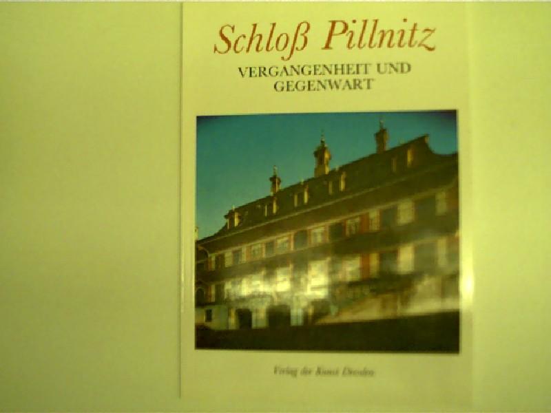 Schloß Pillnitz - Vergangenheit und Gegenwart,