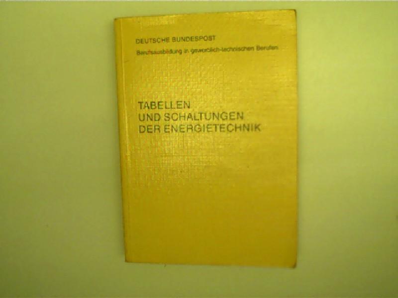 Tabellen und Schaltungen der Energietechnik, Deutsche Bundespost - Berufsausbildung in gewerblich-technischen Berufen,