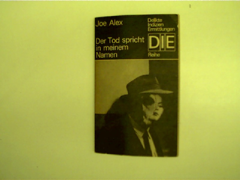 Der Tod spricht in meinem Namen, DDR-Krimi-Reihe: DIE  - Delikte, Indizien, Ermittlungen, 1. Auflage,