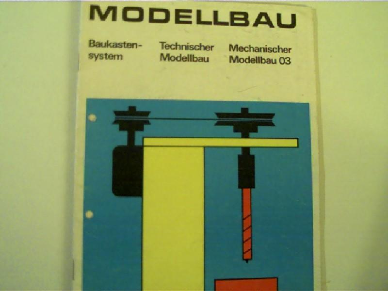 Modellbau (Werkunterricht 4 bis 6) = Anleitung zum Baukasten für den Technischen Modellbau, Getriebe und Maschinen, wohl die erste Ausgabe,
