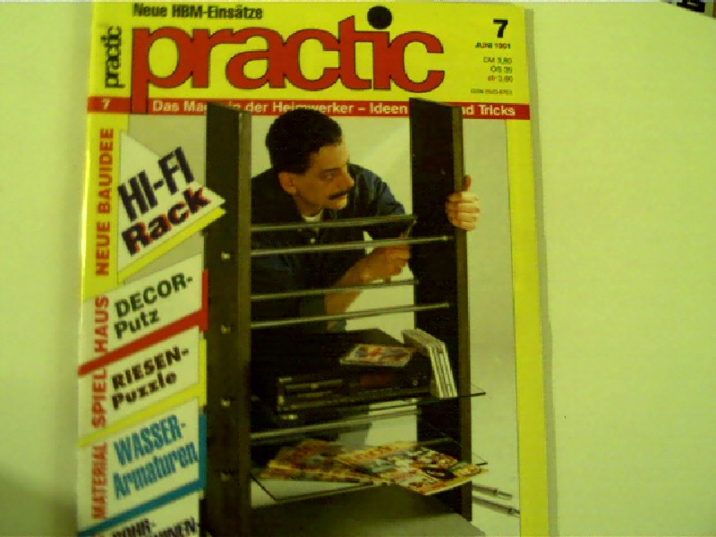 Wasserarmaturen usw. ... Practic, Nr. 7  vom Juli 1991, Das Familienmagazin für Heimwerker und Bastler,