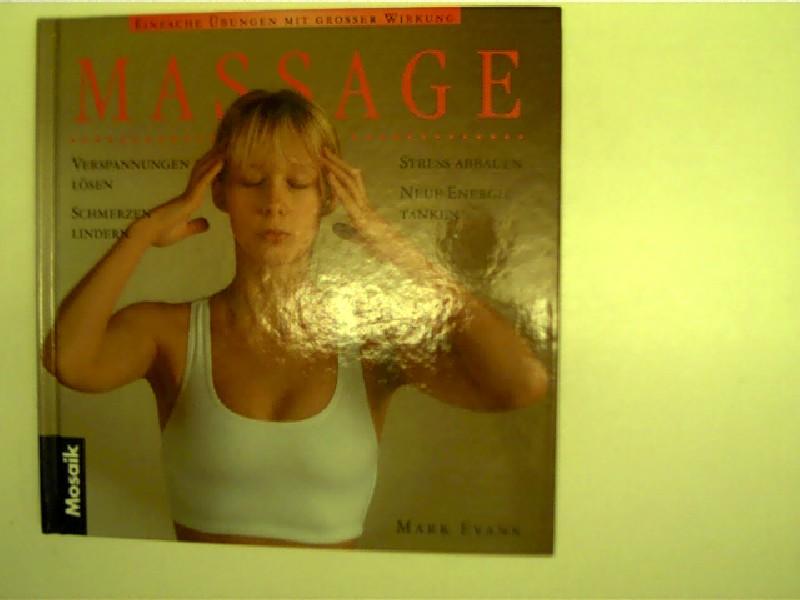 Massage - Einfache Übungen mit grosser Wirkung, Verspannungen lösen, Schmerzen lindern, Stress abbauen, neue Energie tanken, wohl die erste Ausgabe,